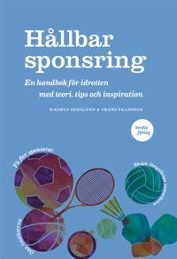 Hållbar sponsring: En handbok för idrotten med teori, tips och inspiration