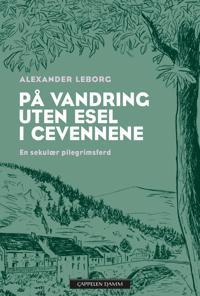 På vandring uten esel i Cevennene - Alexander Leborg | Ridgeroadrun.org