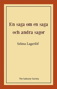 En saga om en saga och andra sagor - Selma Lagerlöf   Laserbodysculptingpittsburgh.com