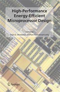 High-Performance Energy-Efficient Microprocessor Design