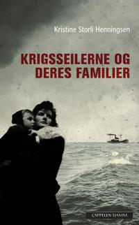 Krigsseilerne og deres familier - Kristine Storli Henningsen   Inprintwriters.org