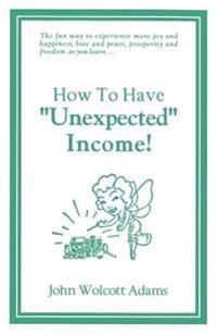 How to Have Unexpected Income