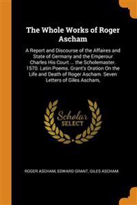Whole Works of Roger Ascham