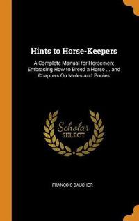 Hints to Horse-Keepers