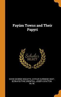 Fayûm Towns and Their Papyri
