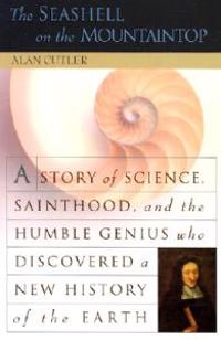 The Seashell on the Mountaintop: Story Sci Sainthood Humble Genius Who Disc
