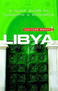 Culture Smart! Libya: A Quick Guide to Customs & Etiquette