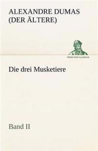 Die Drei Musketiere - Band II