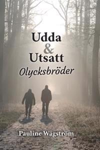 Udda & Utsatt 2 : Olycksbröder