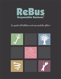 ReBus - Responsible Business : En guide till hållbara och ansvarsfulla affärer