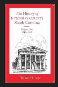 The History of Newberry County, South Carolina