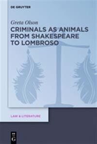 Criminals As Animals from Shakespeare to Lombroso