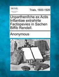Unparthenifche Ex Actis Inflantiae Extrahirte Factispevies in Sachen Biffib Rendell.