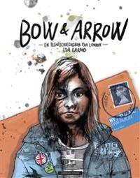 Bow & arrow; en tegneseriedagbok fra London - Ida Larmo | Ridgeroadrun.org
