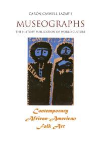 Museographs: Contemporary African-American Folk Art