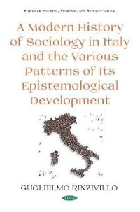 A Modern History of Sociology in Italy and the Various Patterns of Its Epistemological Development
