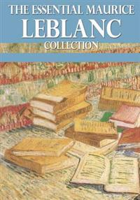 Essential Maurice Leblanc Collection
