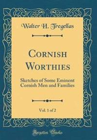 Cornish Worthies, Vol. 1 of 2