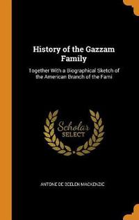 HISTORY OF THE GAZZAM FAMILY: TOGETHER W