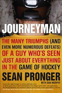 Journeyman: The Many Triumphs (and Even More Numerous Defeats) of a Guy Who's Seen Just about Everything in the Game of Hockey
