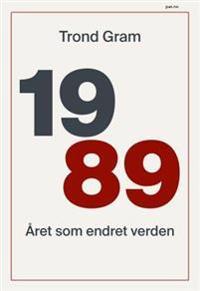 1989; året som endret verden - Trond Gram | Inprintwriters.org