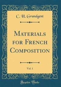 Materials for French Composition, Vol. 1 (Classic Reprint)