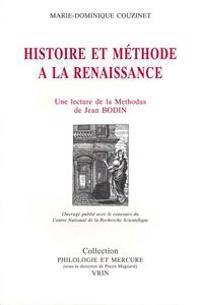 Histoire Et Methode a la Renaissance: Une Lecture de La Methodus Ad Facilem Historiarum Cognitionem de Jean Bodin