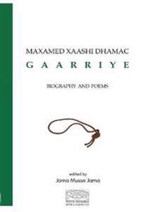 Maxamed Xaashi Dhamac Gaarriye: Biography and Poems