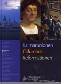 Kalmarunionen, Columbus, Reformationen
