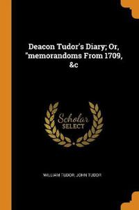 DEACON TUDOR'S DIARY; OR,  MEMORANDOMS F