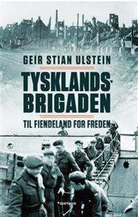 Tysklandsbrigaden - Geir Stian Ulstein | Inprintwriters.org