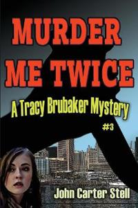 Murder Me Twice: A Tracy Brubaker Mystery