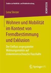Wohnen und Mobilitat im Kontext von Fremdbestimmung und Exklusion