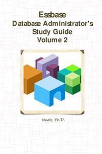 Essbase Database Administrator's Study Guide: Volume 2