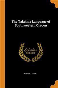 THE TAKELMA LANGUAGE OF SOUTHWESTERN ORE