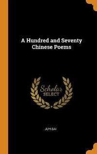 A Hundred and Seventy Chinese Poems