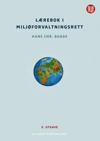 Lærebok i miljøforvaltningsrett - Hans Chr. Bugge | Inprintwriters.org