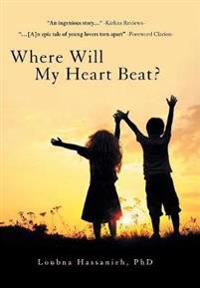 Where Will My Heart Beat?