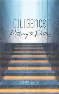 Diligence: Pathway to Destiny