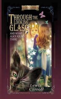 Through the Looking-Glass: And What Alice Found There (Abridged and Illustrated)
