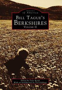 Bill Tague's Berkshires, Volume II