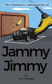 THE FANTASTIC ADVENTURES OF JAMMY JIMMY