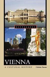 Vienna: A Cultural History