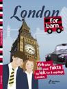 LONDON for barn