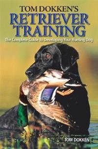 Tom Dokken's Retriever Training