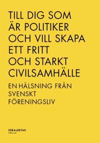Till dig som är politiker och vill skapa ett fritt och starkt civilsamhälle – en hälsning från svenskt föreningsliv