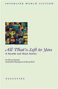 All That's Left to You: A Novella and Short Stories