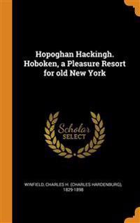 HOPOGHAN HACKINGH. HOBOKEN, A PLEASURE R