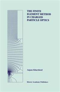 The Finite Element Method in Charged Particle Optics