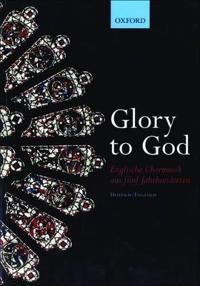 Glory to God (Englische Chormusik aus funf Jahrhunderten)